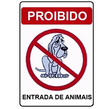"""Placa de Sinalização Acesso """"PROIBIDO ENTRADA DE ANIMAIS"""" Poliestireno PSAI 6x8"""