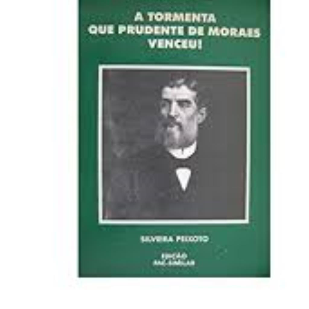A Tormenta que Prudente de Moraes Venceu! 2. Ed.