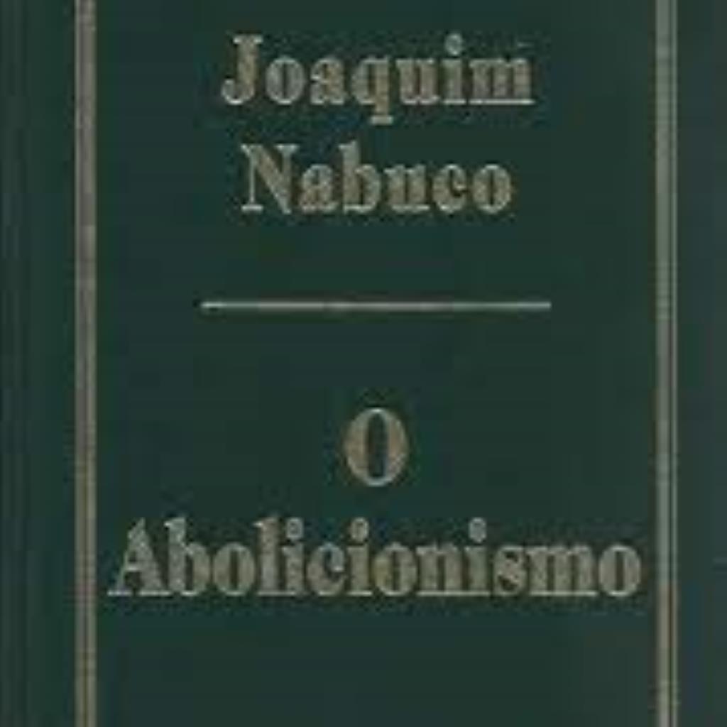 O Abolicionismo - Ed. Publifolha