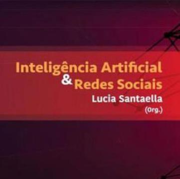 INTELIGÊNCIA ARTIFICIAL & REDES SOCIAIS