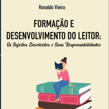 Formação E Desenvolvimento Do Leitor: Os Sujeitos Envolvidos e Suas Responsabilidades