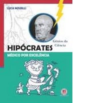 Hipócrates - Médico Por Excelência - Col. Gênios da Ciência