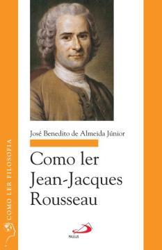 Como ler - Jean-Jacques Rousseau