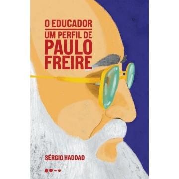 O Educador - Um Perfil De Paulo Freire
