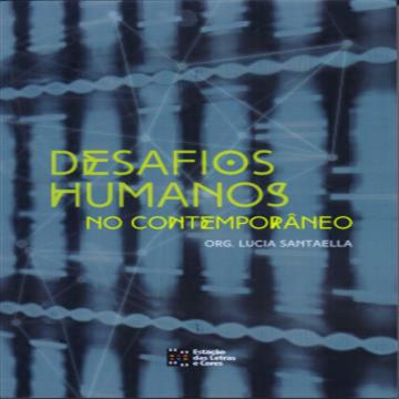 DESAFIOS HUMANOS NO CONTEMPORANEO