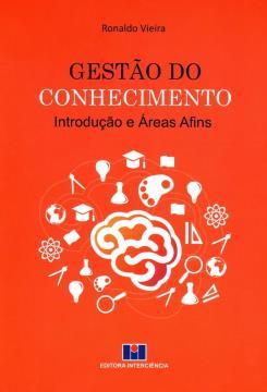 Gestão do Conhecimento - Introdução e Áreas Afins