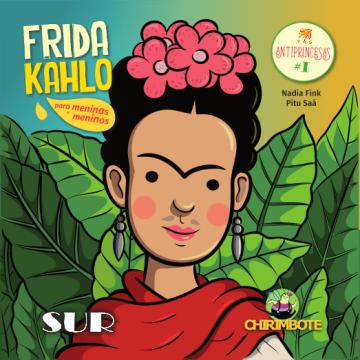 Frida Kahlo para meninas e meninos (Coleção Antiprincesas e  Anti-Heróis)