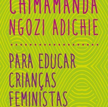 Companhia das Letras - Para educar crianças feministas