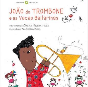 João do Trombone e as vacas bailarinas