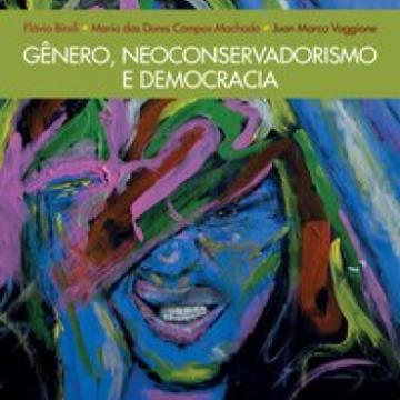 Gênero, neoconservadorismo e democracia. Disputas e retrocessos na América Latina