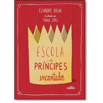 Callis, Escolas de príncipes encantados