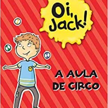 Oi, Jack - A Aula De Circo