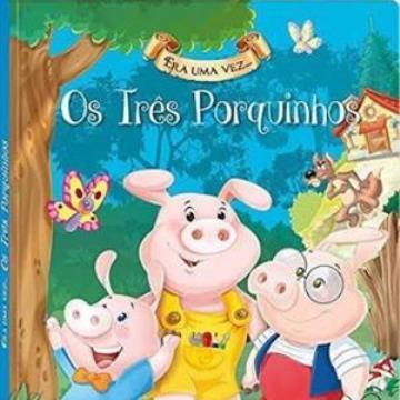 Era uma vez: Os três Porquinhos