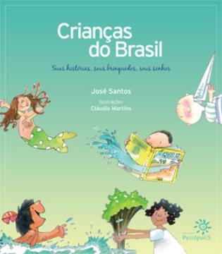 Crianças do Brasil, Suas histórias, seus brinquedos, seus sonhos