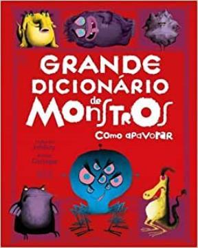 Vergara e Riba - Grande dicionário de monstros (Como apavorar monstros)
