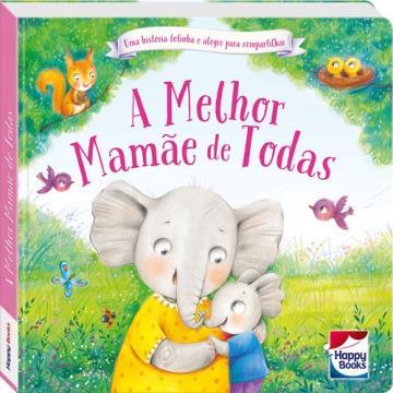 Happy Books- Pequenos tesouro - A Melhor mamãe de todas