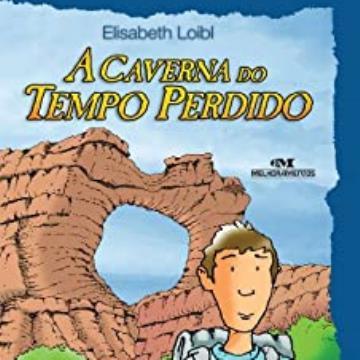 A caverna do tempo perdido (Série Elos do Brasil)