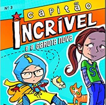 Capitão Incrivel 03 - E A Garota Nova