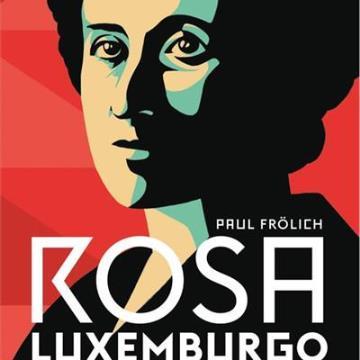 Rosa Luxemburgo - Pensamento e Ação