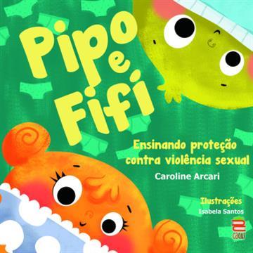 Pipo e Fifi: Ensinado Proteção Contra a Violência Sexual na Infância