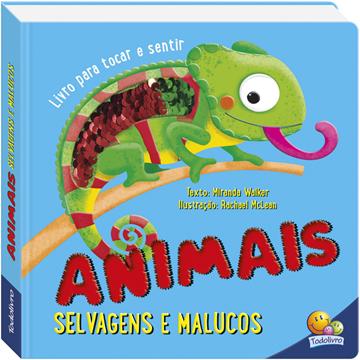 Animais Selvagens e Malucos (Coleção: Um livro para tocar e sentir)