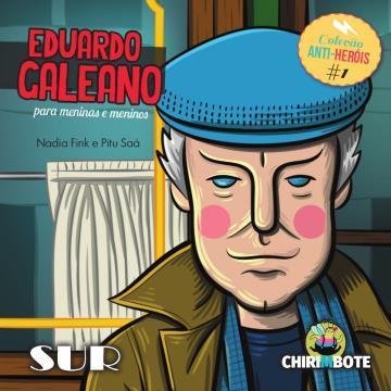 Eduardo Galeano para meninas e meninos (Coleção Antiprincesas e Anti-Heróis)