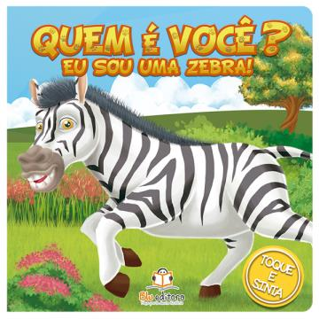 Quem é você? Eu sou uma Zebra!