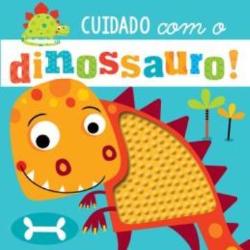 Cuidado com o Dinossauro!