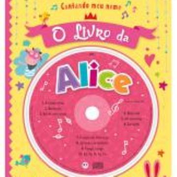 Cantando meu nome: O Livro da Alice