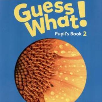 Cambridge - Guess What! 2 Pupils' book