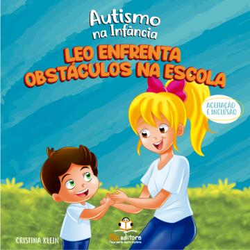 Blu editora-Autismo na Infância – Leo Enfrenta Obstáculos na Escola