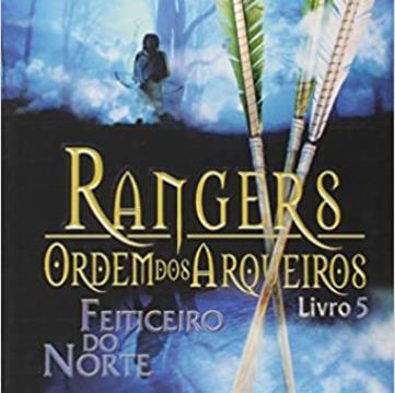 Rangers Ordem Dos Arqueiros 05 - Feiticeiro Do Norte