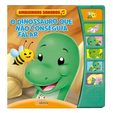O Dinossauro que Não Conseguia Falar (Coleção Amiguinhos Sonoros)