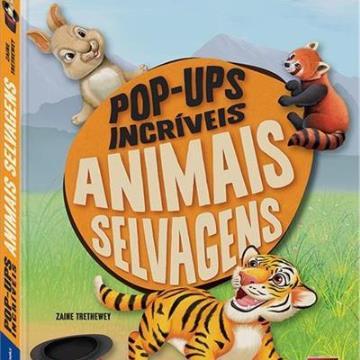 Pop-ups incríveis: Animais Selvagens