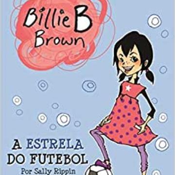 BILLIE B BROWN - A ESTRELA DO FUTEBOL