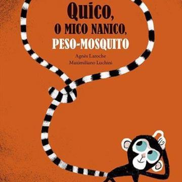 Quico, o mico nanico, peso-mosquito