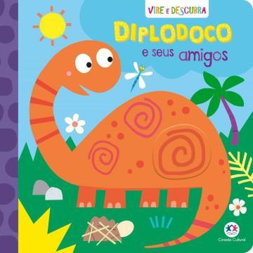 Diplodoco e Seus Amigos (Coleção Vire e Descubra)