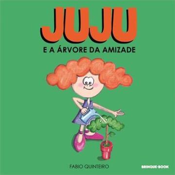 Brinque Book - JUJU E A ÁRVORE DA AMIZADE