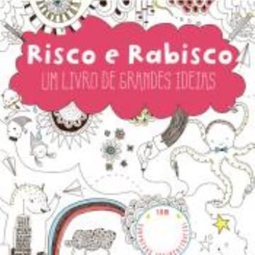 Risco e Rabisco: Um Livro de grandes ideias