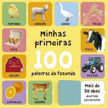 Minhas Primeiras 100 palavras da fazenda (Coleção: Levante a aba)
