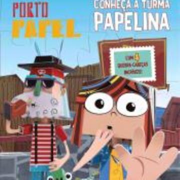 Porto Papel - Conheça a turma Papelina (Com 4 quebra cabeças)