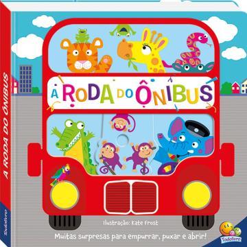 A Roda do Ônibus (Coleção Cantiga Empurre, Puxe e Abra)