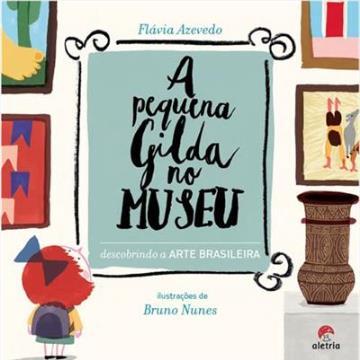 A Pequena Gilda no Museu - Descobrindo a Arte Brasileira