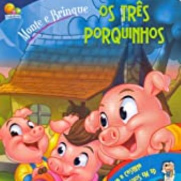 Os Três Porquinhos (Coleção: Monte e Brinque)