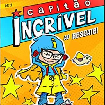Capitão Incrivel 01 - Capitão Incrível Ao Resgate!