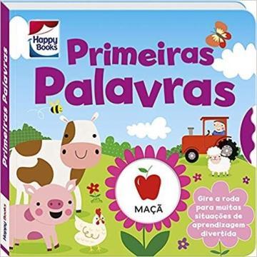 Happy Books - Gire combine e aprenda: Primeiras Palavras