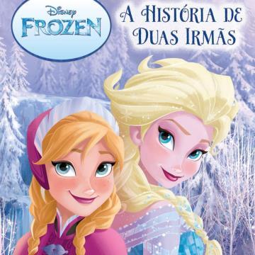 Frozen - A história de Duas Irmãs (Coleção: Disney Pipoca)