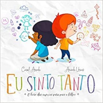 Eu Sinto Tanto: livro das emoções para pais e filhos - Coleção Conto com Você