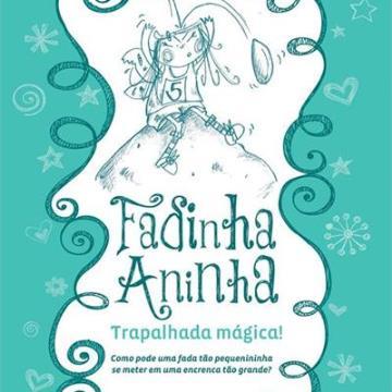 Fadinha Aninha volume 2 - Atrapalhada na mágica