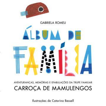 Álbum de Família: Aventuranças, memórias e efabulações da trupe familiar Carroça de mamulengos